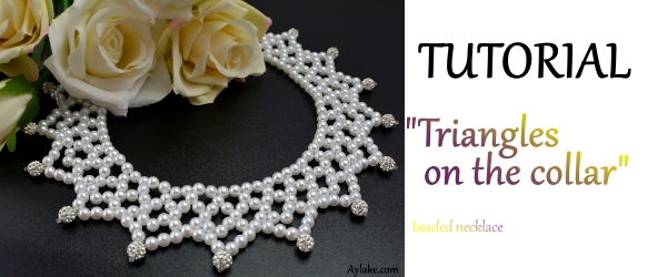 Triangles on the collar Necklace Where is love there is life Beading Tutorial Aylake Ailaviu 1