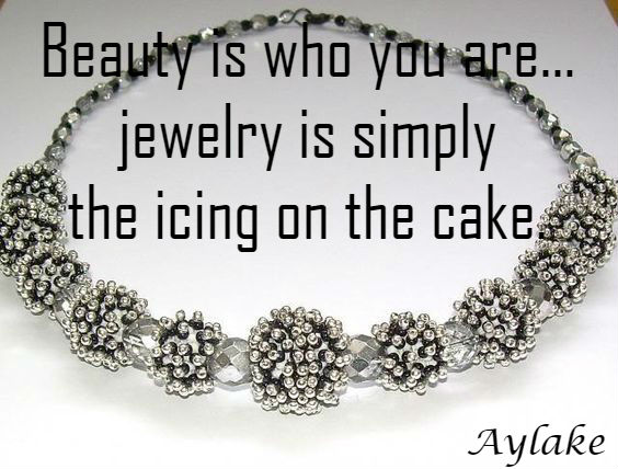 Beauty Is Who You Are Jewelry Is Simply The Icing On The Cake Aylake Quote