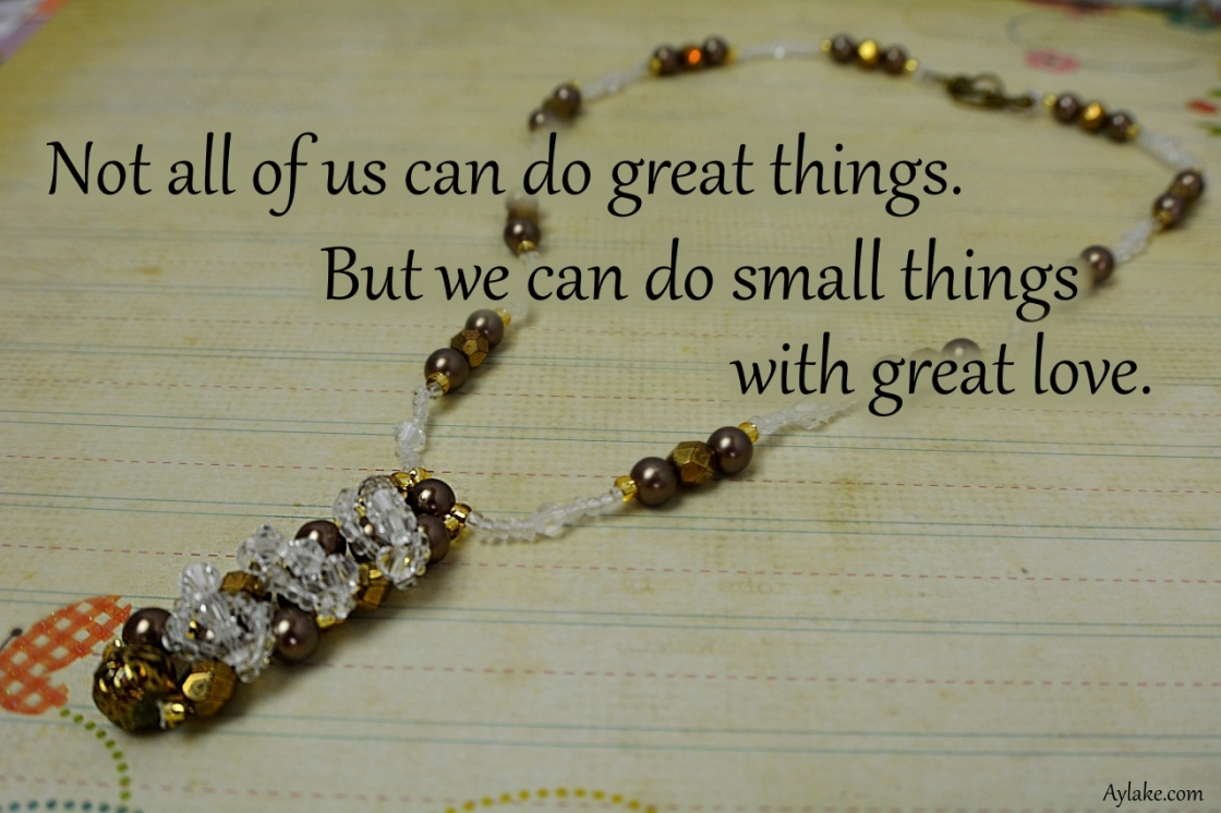 Not all of us can do great things aylake quote