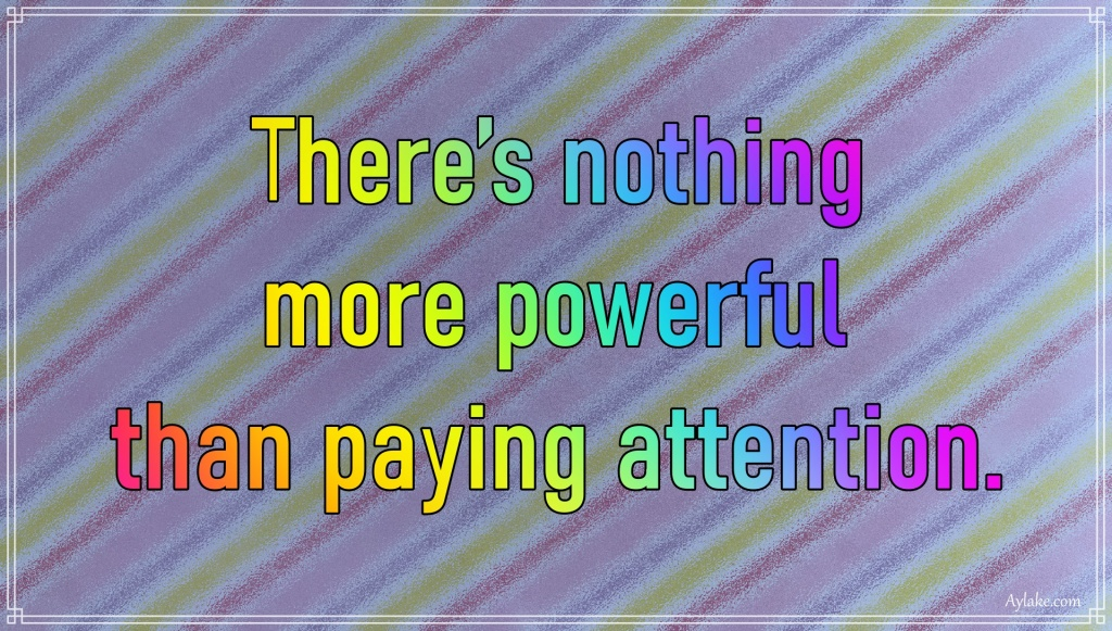 Discipline quotes There is nothing more powerful than paying attention Aylake