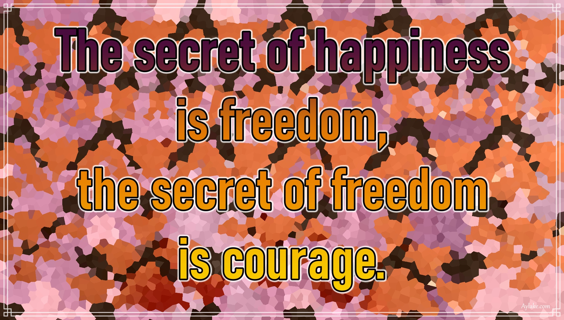 Happiness quotes The secret of happiness is freedom Aylake